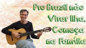 Construção da Família: Pro Brasil não Virar Ilha