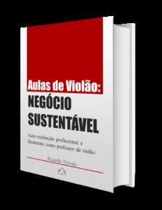 E-book: Aulas de Violão: Negócio Sustentável Copy 1 E-book: Aulas de Violão: Negócio Sustentável Copy