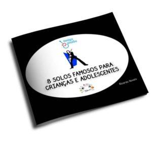 E-book: 8 Solos Famosos para Crianças e Adolescentes Copy 1 E-book: 8 Solos Famosos para Crianças e Adolescentes Copy