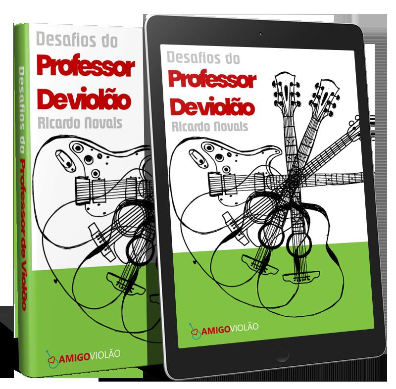 Solicitar o Ebook Desafios do Professor de Violão 1 Solicitar o Ebook Desafios do Professor de Violão