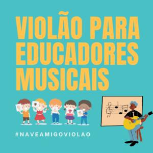 Violão para Educadores Musicais