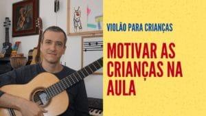 motivar crianças aula violão